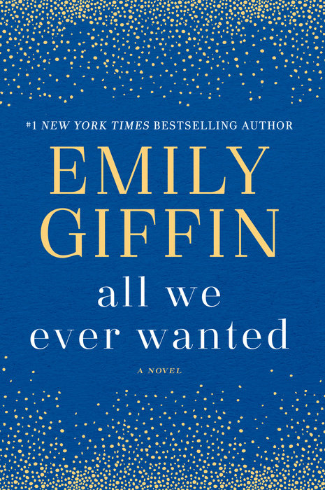 3be0587715d834 Our latest prize book is ALL WE EVER WANTED by Emily Giffin
