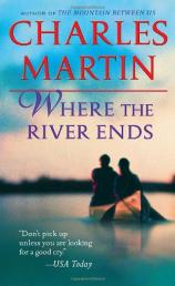 where the river ends by charles martin book club discussion rh readinggroupguides com